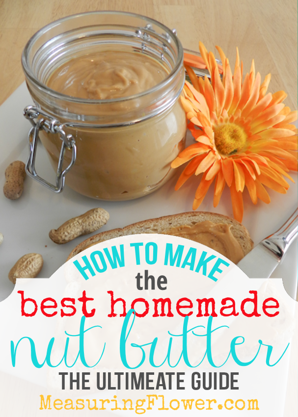 How to Make the Best Homemade Nut Butter