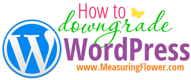 How to Downgrade WordPress - MeasuringFlower.com