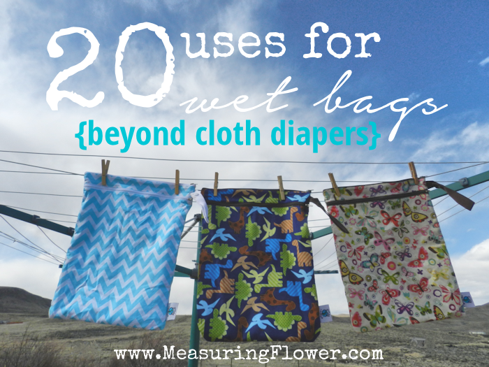 20 Uses for Wet Bags Beyond Cloth Diapers_MeasuringFlower