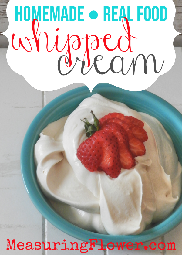 Homemade Real Food Whipped Cream